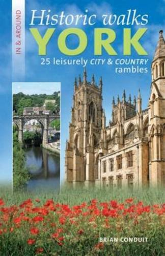 9781874181743: Historic Walks in and around York: 25 Leisurely Country and City Rambles