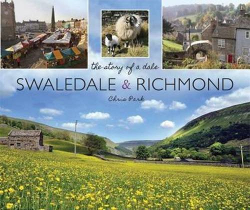 9781874181958: Swaledale & Richmond: The Story of a Dale