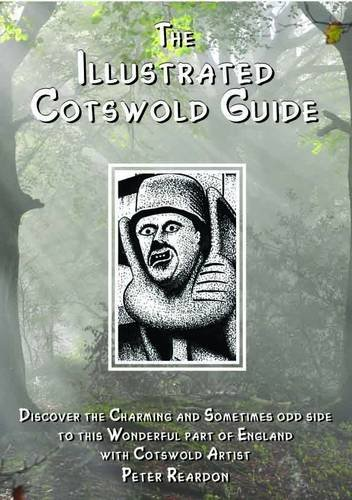 9781874192718: The Illustrated Cotswold Guide: (discover the Charming and Sometimes Odd Side to This Wonderful Part of England with Cotswold Artist Peter Reardon) (Driveabout)