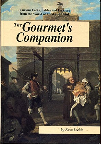 The Gourmet's Companion: A Chronicle of Events,: Leckie, Ross