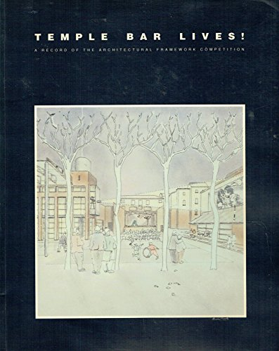 9781874202011: Temple Bar Lives!: Record of the Architectural Framework Competition