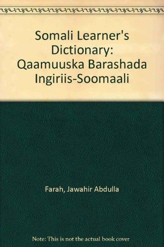 Somali Learner's Dictionary : Qaamuuska Barashada Ingiriis-Soomaali: Farah, Jawahir Abdulla
