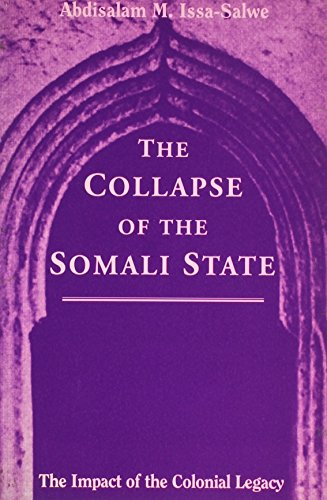 9781874209911: The Collapse of the Somali State: The Impact of the Colonial Legacy