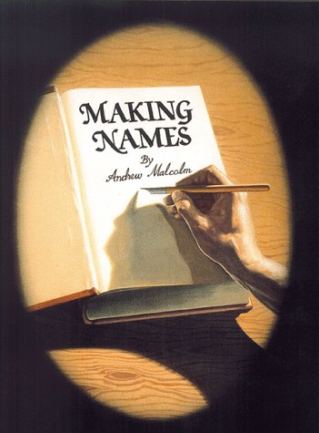 Making Names: An Idea of Philosophy: Malcolm, Andrew