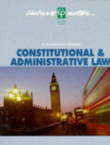 Constitutional & Administrative Law Lecture Notes: Le Sueur, Andrew