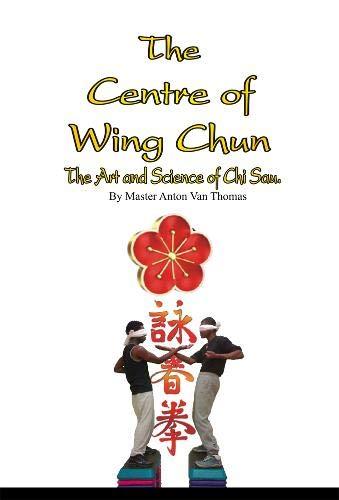 9781874250968: The Heart of Wing Chun Kung Fu: Chi Sau. Anton Van Thomas