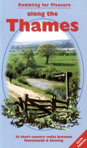 Rambling for Pleasure Along the Thames: 24 Short Country Walks Between Runnymede and Sonning: ...