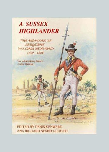 9781874262077: A Sussex Highlander: The Memoirs of Sergeant William Kenward 1767-1828