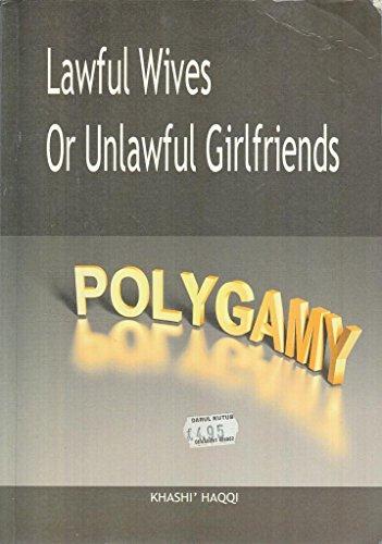 Lawful Wives or Unlawful Girlsfriends: KHASHI HAQQI