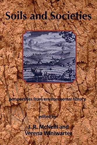 9781874267546: Soils and Societies: Perspectives from Environmental History