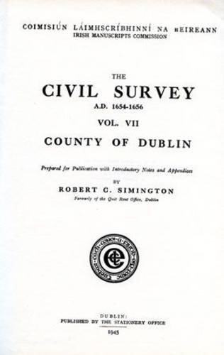 The Civil Survey, 1654-1656, County Dublin: v. 7 (Hardback)