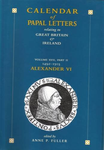Calendar of Entries in the Papal Registers Relating to Great Britain and Ireland: Papal Letters ...