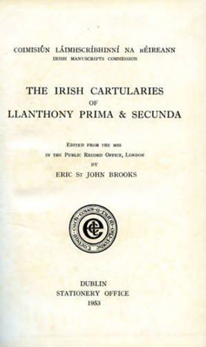 The Irish Cartularies of Llanthony Prima and Secunda (Latin Edition)