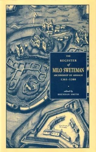 Register of Milo Sweteman, Archbishop of Armagh 1361-1380: Brendan Smith