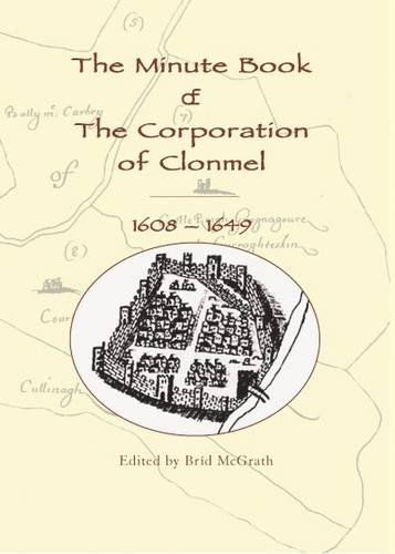 The Minute Book of the Corporation of Clonmel, 1608-1649