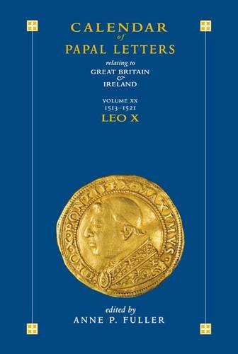 Calendar of Papal Letters: 1513-1521 Volume XX (Hardback)