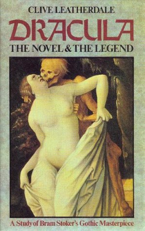 Dracula: The Novel and the Legend -: Leatherdale, Clive