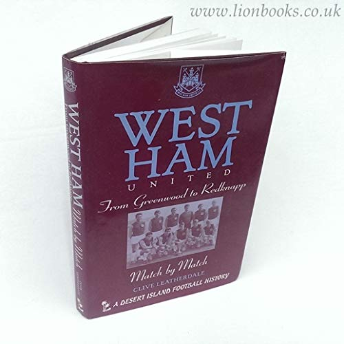 West Ham: From Greenwood to Redknapp -: Leatherdale, Clive