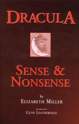 Dracula : Sense and Nonesense, Introduced By Clive Leatherdale: Miller, Elizabeth