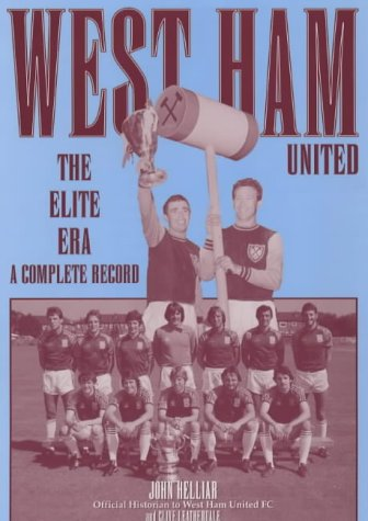 West Ham United The Elite Era A Complete Record (Signed Copy)