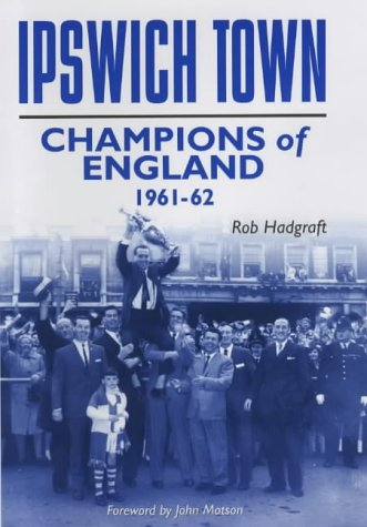 9781874287568: Ipswich Town: Champions of England 1961-62 (Desert Island Football Histories)