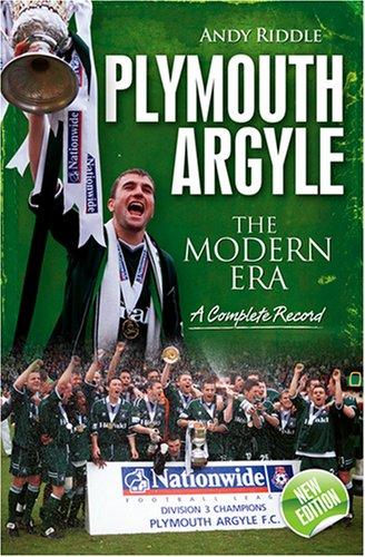 Plymouth Argyle: The Modern Era 1974-2008 (Desert: Riddle, Andy