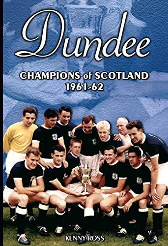 9781874287865: Dundee: Champions of Scotland 1961-62 (Desert Island Football Histories)