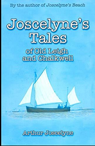 Joscelyne's Tales of Old Leigh and Chalkwell (187428797X) by Arthur Joscelyne