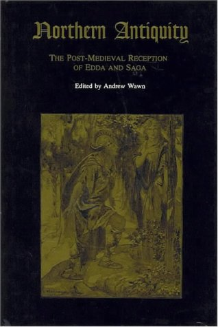 Northern Antiquity : the post-medieval reception of Edda and Saga.: Wawn, Andrew (ed.)