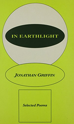 In Earthlight: Selected Poems: Jonathan Griffin