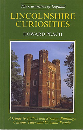 9781874336228: Lincolnshire Curiosities (Curiosities of England)