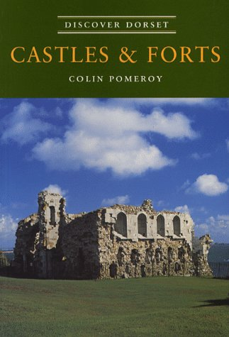 Castles and Forts (Discover Dorset): Pomeroy, Colin