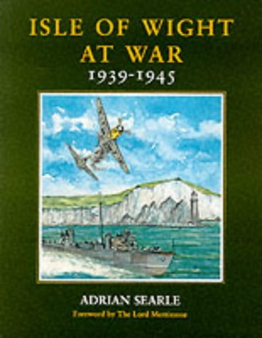 Isle of Wight at War, 1939-1945: Searle, Adrian