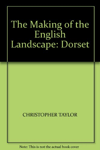9781874336761: The Making of the English Landscape: Dorset