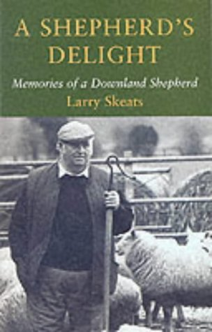 9781874336945: A Shepherd's Delight: Memories of a Downland Shepherd