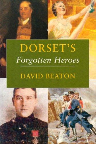 9781874336990: Dorset's Forgotten Heroes