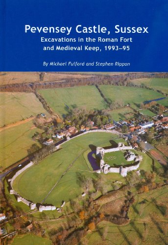 Pevensey Castle, Sussex (Wessex Archaeology Reports): Fulford, Michael; Rippon, Steve