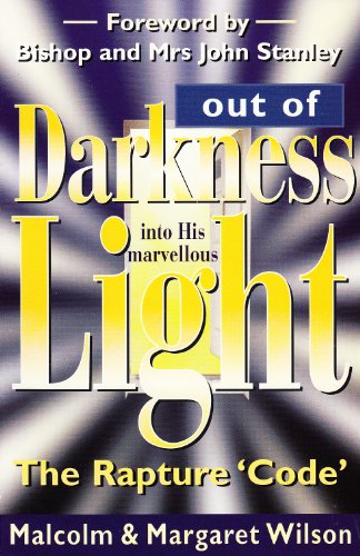 Out of Darkness, into His Marvellous Light: The Rapture 'code': n/a