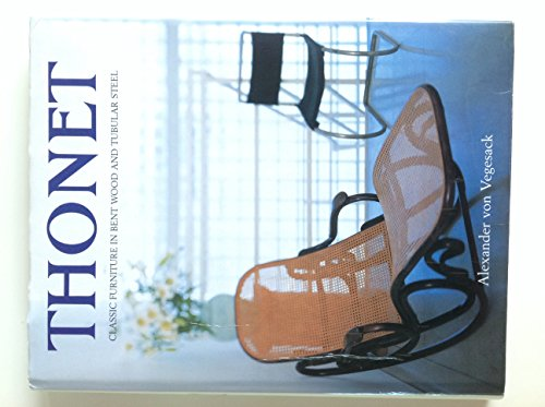 9781874371267: THONET CLASSIC FURNITURE: Classic Furniture in Bentwood and Tubular Steel
