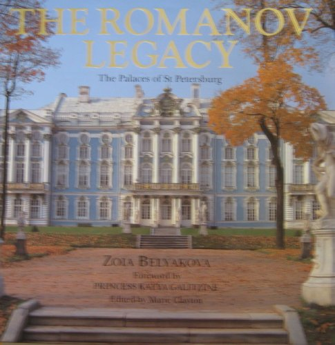 The Romanov Legacy: Palaces of St. Petersburg: Belyakova, Zoia