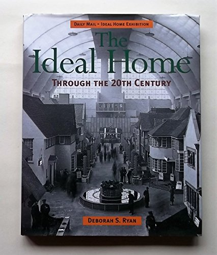 "Ideal Home Through the 20th Century: ""Daily: Ryan, Deborah"