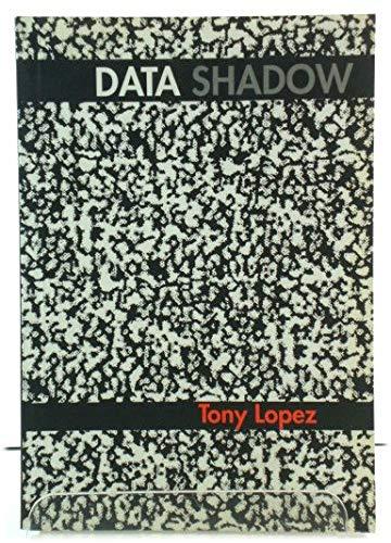 Data Shadow: Lopez, Antony
