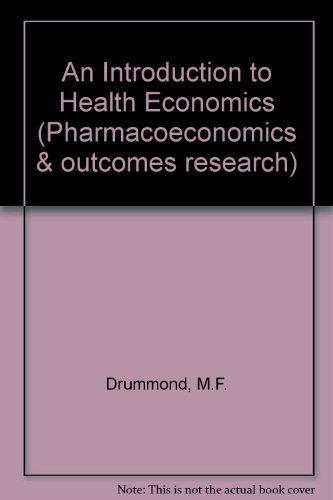 9781874409366: An Introduction to Health Economics (Pharmacoeconomics & outcomes research)