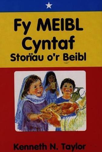 Fy Meibl Cyntaf: Storiau o'r Beibl: Taylor, Kenneth N.