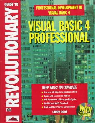 The Revolutionary Guide to Visual Basic 4: Roof, Larry; Roche,