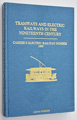 Tramways and Electric Railways in the Nineteenth Century Cassier's Electric Railway NUmber 1899