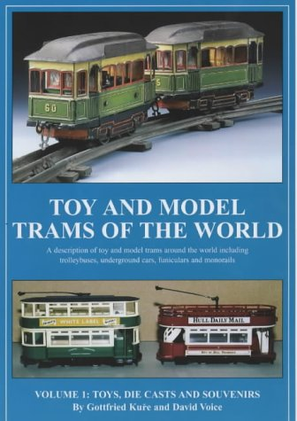 9781874422358: Toy and Model Trams of the World: Toys, Die Casts and Souvenirs v. 1
