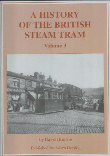 A History of the British Steam Tram Volume 3