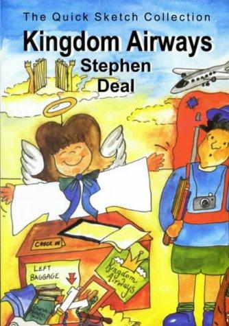 Kingdom Airways: v. 2: The Quick Sketch: Deal, Stephen