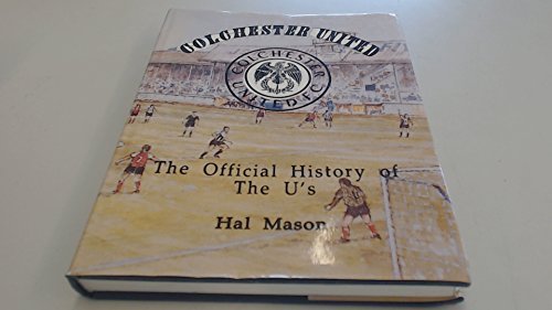9781874427506: Colchester United: The Official History of the U's